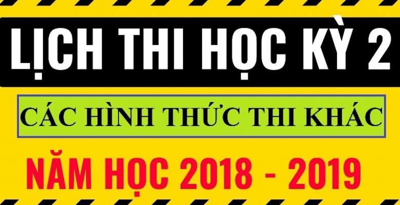 Lịch thi kết thúc học phần HKII (2018-2019): các hình thức thi khác, tại 2 cơ sở (từ ngày 06/6 đến 28/6/2019)