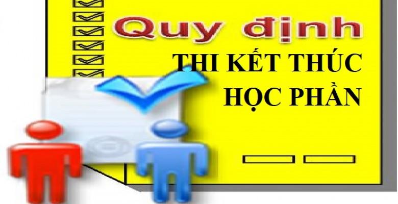 Quy định về tổ chức thi kết thúc học phần (Trích Quy chế Đào tạo đại học và cao đẳng hệ chính quy theo hệ thống tín chỉ) của Trường Đại học Văn hóa TPHCM